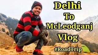 Delhi To McleodGanj Himachal RoadTrip Vlog Best Place To Visit In Himachal Pradesh