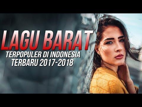 Lagu Barat Terbaru 2017 Terpopuler Saat ini [Lagu Baru 2018 Indonesia ] Popular Songs Playlist Mp3