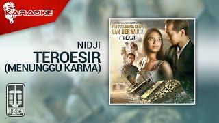 NIDJI - Teroesir (Menunggu Karma) | Official Karaoke Video