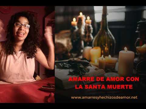 Amarre de Amor con la Santa Muerte | Amarres de Amor Caseros Efectivos
