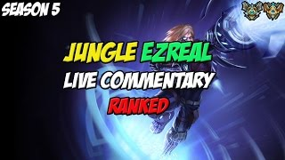 ✔ UNCONVENTIONAL JUNGLERS - Master/Challenger Jungle Ezreal [Ranked] - Ep. 44 | Season 5