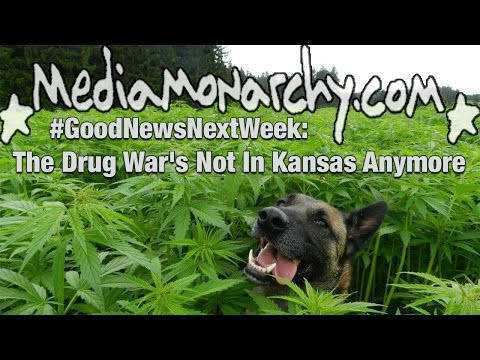 The Drug War's Not In Kansas Anymore - #GoodNewsNextWeek