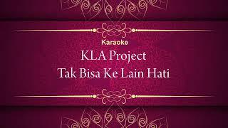 KLA PROJECT - Tak bisa kelain hati (Karaoke)