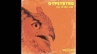 Gypsybyrd - Eye Of The Sun (Full Album 2020)