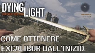 DOVE TROVARE SPADA EXCALIBUR DYING LIGHT PS4 PC XBOX ONE