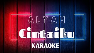 Alyah - Cintaku  KARAOKE  Minus One
