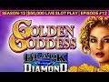 High Limit Black Diamond Slot & Golden Goddess Slot Machines | SE-12 | Episode #12