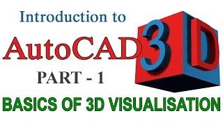 INTRODUCTION TO AUTOCAD 3D - PART1  |  AUTOCAD 3D BASICS