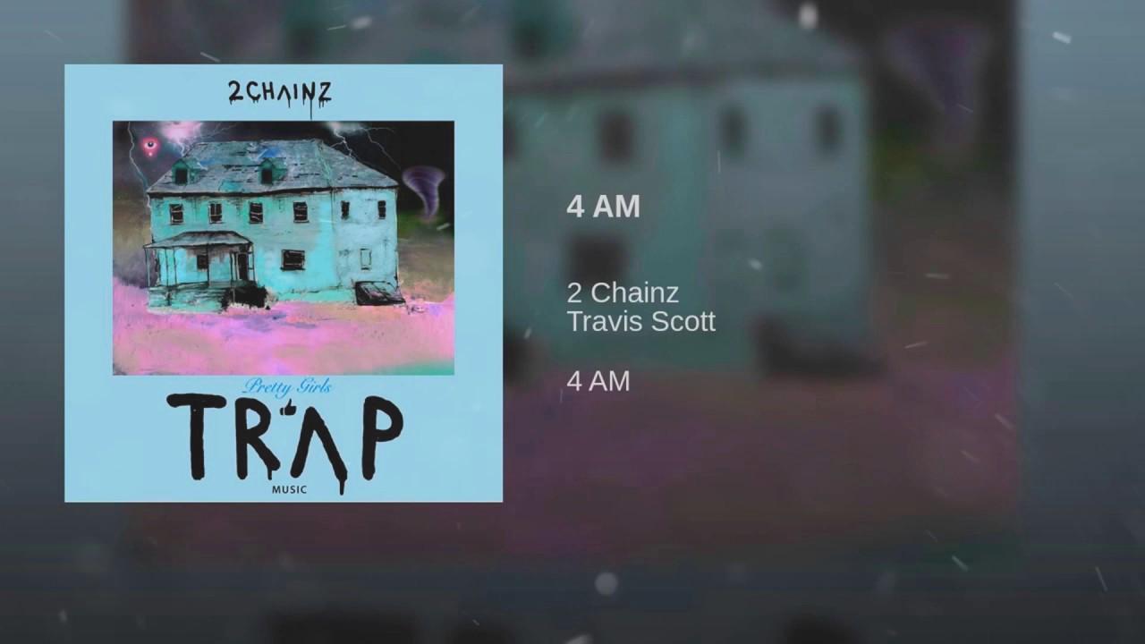 c1afb2783860 2 Chainz - 4 AM ft. Travis Scott - YouTube