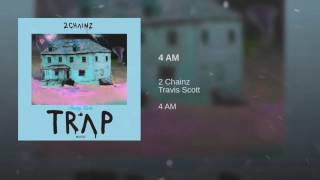 2 Chainz 4 Am Ft Travis Scott