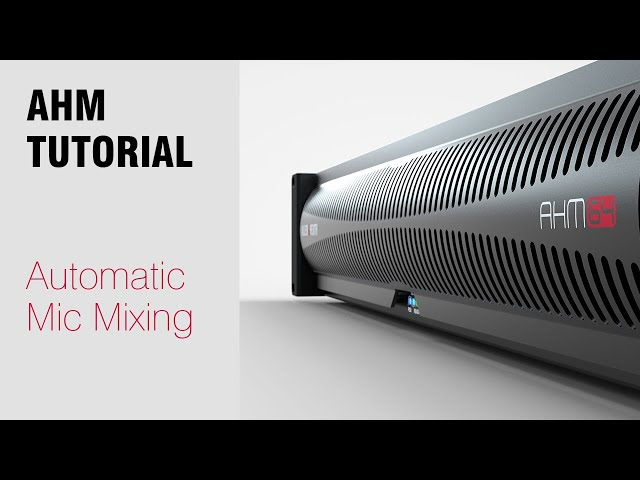 AHM System Manager - Automatic Mic Mixing