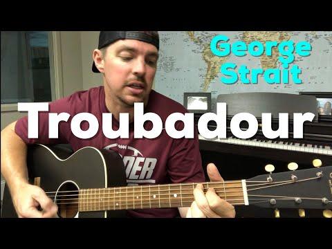 troubadour-|-george-strait-|-beginner-guitar-lesson