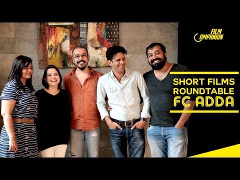 Short Films ADDA | Anurag Kashyap, Manoj Bajpayee, Preety Ali, Devashish Makhija