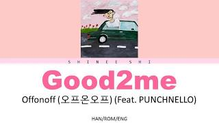 Download Lagu offonoff - Good2me (Feat. PUNCHNELLO) [HAN/ROM/ENG] LYRICS mp3