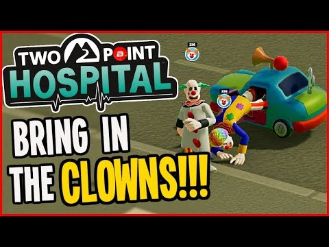 Two Point Hospital - CURING THE CLOWNS! (Let's Play Two Point Hospital Gameplay)
