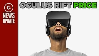 Oculus Rift Price Revealed as Pre-Orders Begin - GS News Update