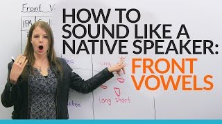 Sound More Natural In English Learn And Practice 5 FRONT VOWELS