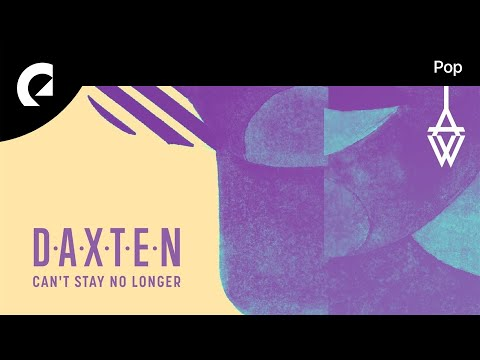 Daxten feat. Wai, Revel Day - Can't Stay No Longer