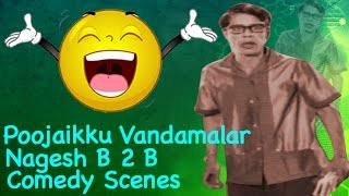 Poojaikku Vandamalar Tamil Movie : Nagesh Best Comedy Scenes
