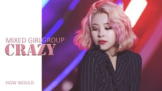 HOW WOULD A MIXED GIRLGROUP SING CRAZY (4MINUTE) | LINE DIST…