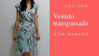 Aprenda Fazer Vestido Transpassado com Babado – Costura