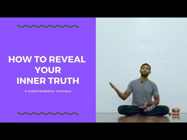 How to Reveal Your Inner Truth: A Guided Meditation Technique | Dhyanse