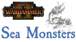 Sea Monster Lore Total War: Warhammer*