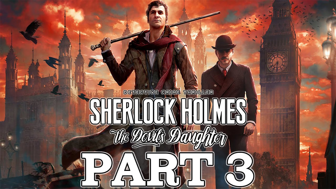 Sherlock Holmes: The Devil's Daughter - Let's Play - Part 3 -