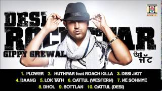 DESI ROCKSTAR - GIPPY GREWAL - FULL SONGS JUKEBOX