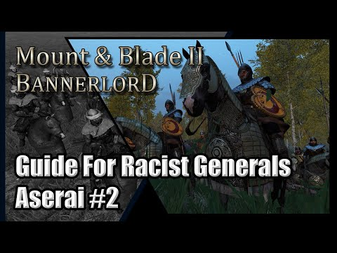 Bannerlord: Guide For Racist Generals #2! Mount and Blade 2 Tips! Aserai