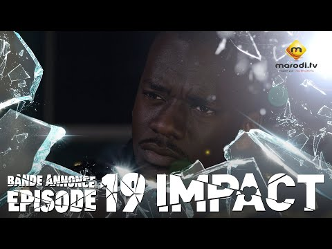 Série - Impact - Episode 19 - Bande annonce