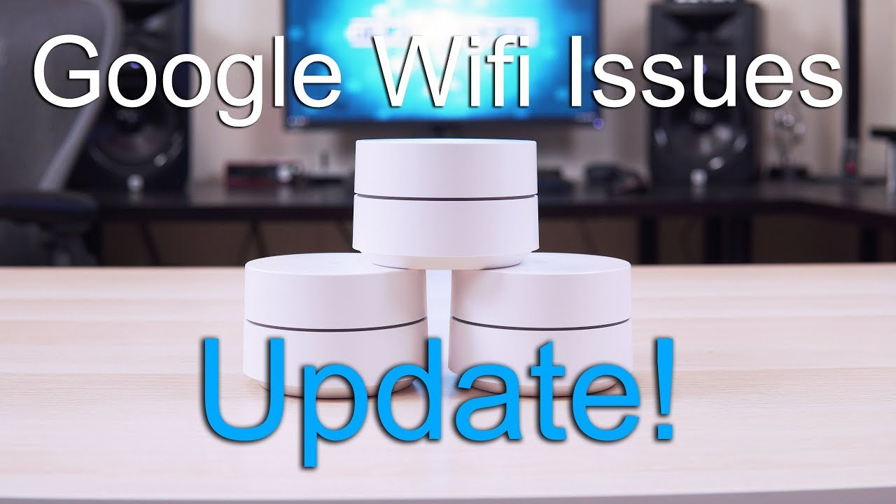 Update On My Google Wifi Issues