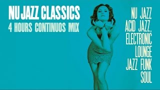 Nu Jazz Classics - 4 Hours Acid Jazz, Electronic Lounge, Jazz Funk & Soul . HQ
