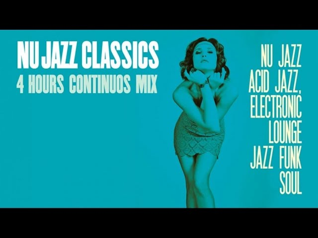Best of Nu Jazz Classics - 4 Hours non stop