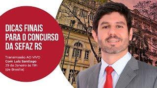 Dicas Finais para SEFAZ RS com Luiz Santiago