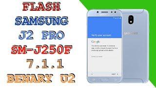FLASH SAMSUNG J2 PRO SM-J250F ANDROID 7.1.1 / REV U2