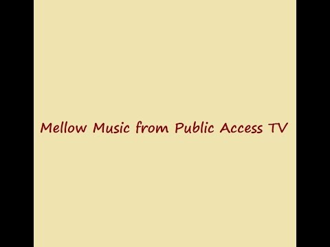 Mellow Music from Public-Access TV