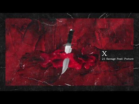21 Savage - X (Ft. Future) [Legendado]