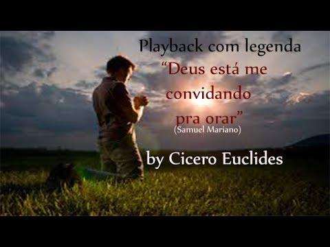Deus está me convidando pra Orar //Samuel Mariano [Playback com legenda] by Cicero Euclides