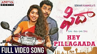 Hey Pillagaada Full Song || Fidaa Full Songs || Varun Tej, Sai Pallavi || Sekhar Kammula