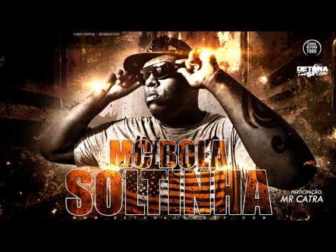 MC Bola part MR Catra Soltinha - Música nova Dennis DJ) Lançamento ...