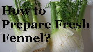 How to prepare fennel  - French cooking basics