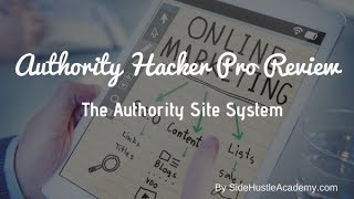 Authority Hacker Pro Review - The Authority Site System
