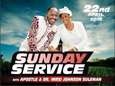 Sun. Service 22nd April 2018 live with Apostle Johnson Suleman