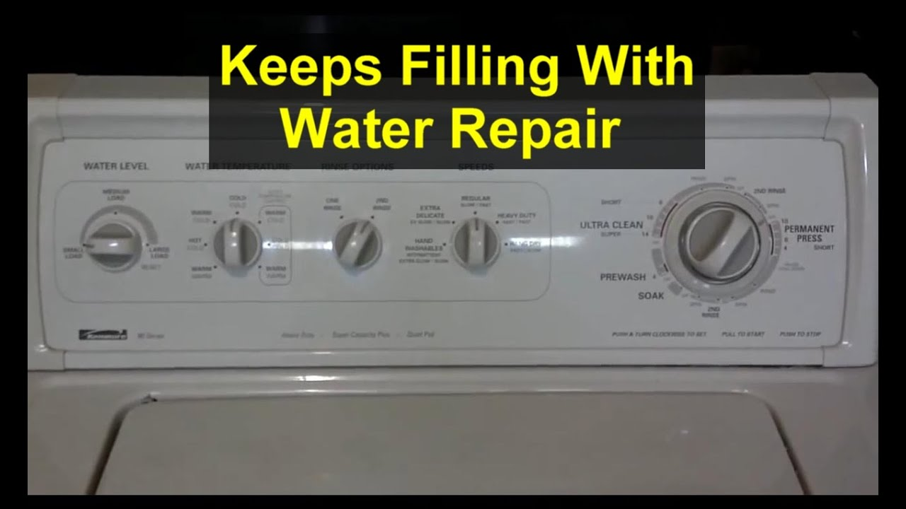 Washing Machine Keeps Filling With Water And Will Not