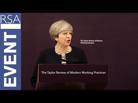 Taylor Review of Modern Working Practices   Theresa May   RSA Replay