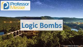 Logic Bombs - CompTIA Network+ N10-007 - 4.4