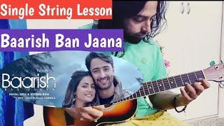 Baarish Ban Jaana Tabs | Single String Lesson | PAYAL DEV, STEBIN BEN | Beginners tutorial