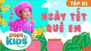 Mầm Chồi Lá Tập 91 - Ngày Tết Quê Em | Nhạc Tết thiếu nhi remix| Vietnamese Songs For Kids