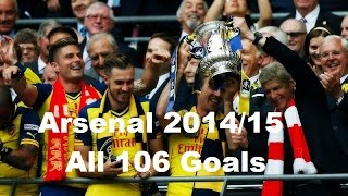 Arsenal 2014/15 ● Arsenal Season 2014 -15  Review►  All 106 Goals